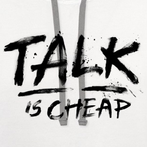 Talk Is Cheap (Black Text) T-Shirts - Contrast Hoodie