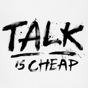 Talk Is Cheap (Black Text) T-Shirts - Adjustable Apron