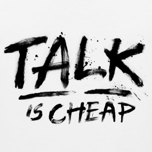 Talk Is Cheap (Black Text) T-Shirts - Men's Premium Tank