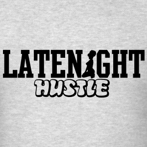 LATENIGHT HUSTLE Long Sleeve Shirts - Men's T-Shirt