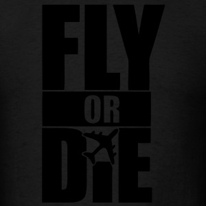 Fly Or Die Hoodies - stayflyclothing.com - Men's T-Shirt