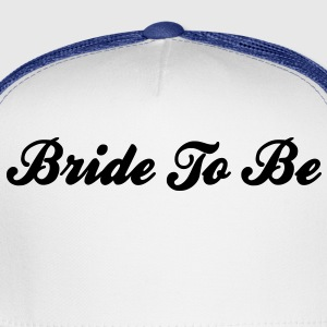 Bride To Be Text Graphic Design Perfect Gift for tshirts or hoodies for the future Bride! - Trucker Cap