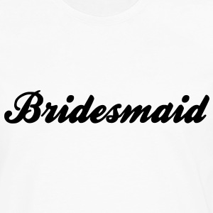 Bridesmaid Text Graphic Design Picture | Perfect for Bridal Parties! - Men's Premium Long Sleeve T-Shirt