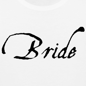 Bride Text Graphic Design Vector - Perfect for tshirts or hoodies for the Bride to Be! - Men's Premium Tank