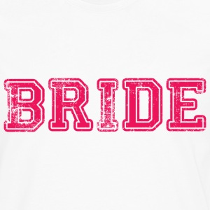 Bride Text Graphic Design Perfect gift for tshirts or hoodies for the Bride to Be! - Men's Premium Long Sleeve T-Shirt