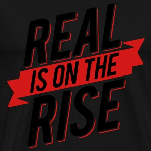Real Is On The Rise Hoodies - stayflyclothing.com - Men's Premium T-Shirt