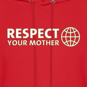 RESPECT YOUR MOTHER! DD / T-Shirts - Men's Hoodie