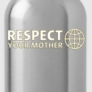 RESPECT YOUR MOTHER! DD / T-Shirts - Water Bottle
