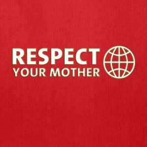 RESPECT YOUR MOTHER! DD / T-Shirts - Tote Bag