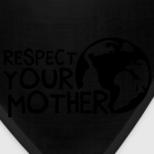 RESPECT YOUR MOTHER!, c,   T-Shirts - Bandana