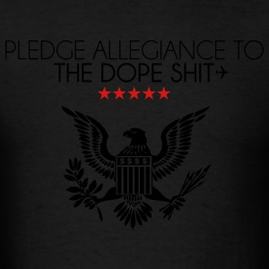 pledge allegiance to the dope shit Hoodies - Men's T-Shirt