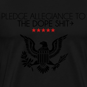 pledge allegiance to the dope shit Hoodies - Men's Premium T-Shirt