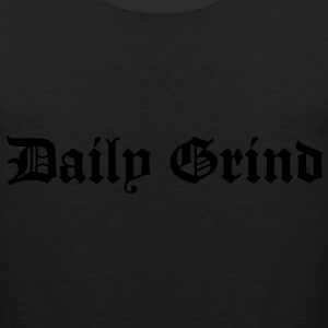 Daily Grind Hoodies - Men's Premium Tank