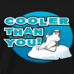Cooler Than You! - Men's Premium T-Shirt