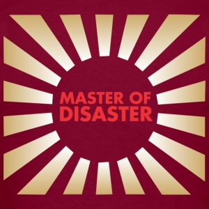 Master of Disaster Hoodies - Men's T-Shirt