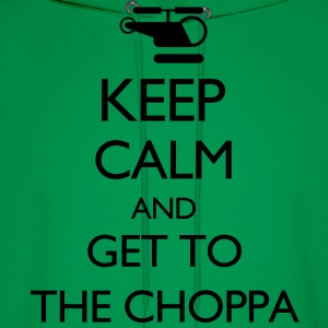 Keep Calm and Get to the Choppa VECTOR T-Shirts - Men's Hoodie
