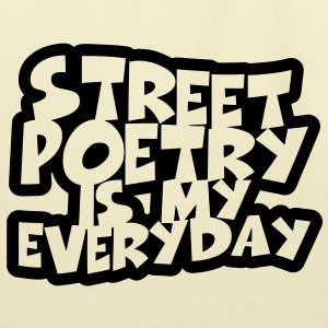 Street Poetry Is My Everyday T-Shirts - Eco-Friendly Cotton Tote