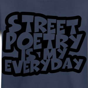 Street Poetry Is My Everyday Kids' Shirts - Toddler Premium T-Shirt
