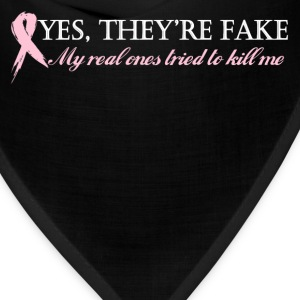 Yes, they're fake My real ones tried t kill me Women's T-Shirts - Bandana