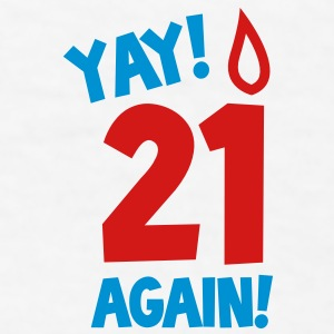 YAY! 21 again! with candle Gift - Men's T-Shirt