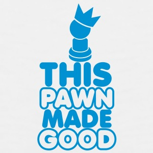 CHESSS humour- THIS PAWN made GOOD! with a chess piece and royal crown New Apparel - Men's Premium Tank