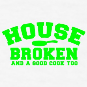 HOUSE BROKEN and a good cook TOO! with pan Gift - Men's T-Shirt