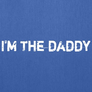 I'm the Daddy – white T-Shirts - Tote Bag