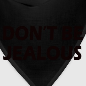 Don't Be Jealous Women's T-Shirts - Bandana