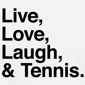 Live , love , laugh and tennis Hoodies - Men's Premium T-Shirt