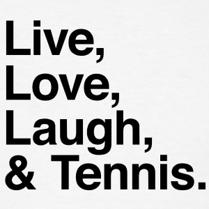 Live , love , laugh and tennis Hoodies - Men's T-Shirt
