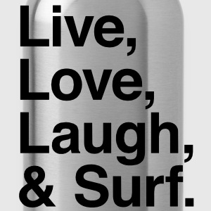 Live , love , laugh and surf Hoodies - Water Bottle