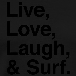 Live , love , laugh and surf Hoodies - Men's Premium T-Shirt