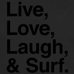 Live , love , laugh and surf Hoodies - Men's Premium Long Sleeve T-Shirt
