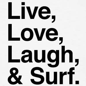 Live , love , laugh and surf Hoodies - Men's T-Shirt