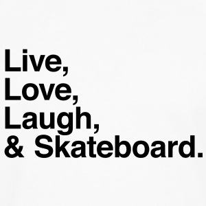 Live , love , laugh and skateboard T-Shirts - Men's Premium Long Sleeve T-Shirt