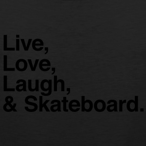 Live , love , laugh and skateboard T-Shirts - Men's Premium Tank