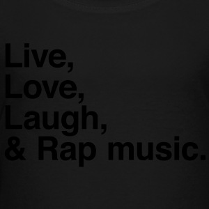 Live , love , laugh and rap music Kids' Shirts - Toddler Premium T-Shirt
