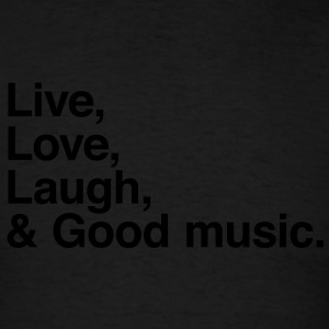 Live , love , laugh and good music Hoodies - Men's T-Shirt