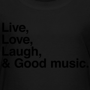 Live , love , laugh and good music Kids' Shirts - Toddler Premium T-Shirt