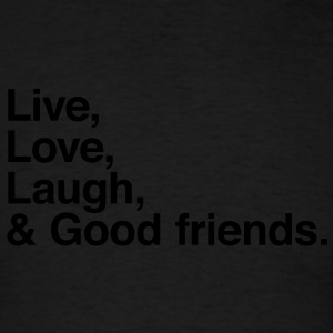 Live , love , laugh and good friends Sweatshirts - T-shirt pour hommes