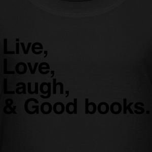 Live , love , laugh and good books Kids' Shirts - Toddler Premium T-Shirt