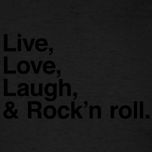 Live , love , laugh and rock and roll Hoodies - Men's T-Shirt