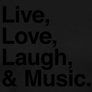 Live , love , laugh and music Long Sleeve Shirts - Men's Premium T-Shirt