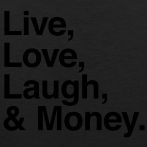 Live , love , laugh and money T-Shirts - Men's Premium Tank