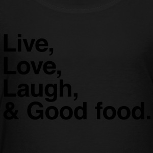 Live , love , laugh and good food Kids' Shirts - Toddler Premium T-Shirt