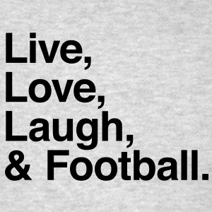Live , love , laugh and football Long Sleeve Shirts - Men's T-Shirt