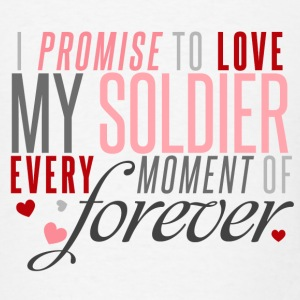 I Promise to Love my Soldier every Moment of Forever - Men's T-Shirt