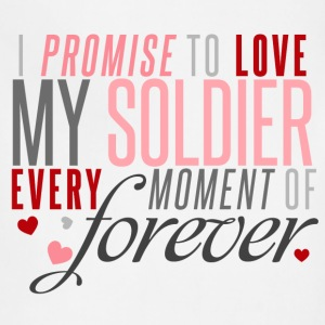 I Promise to Love my Soldier every Moment of Forever - Adjustable Apron