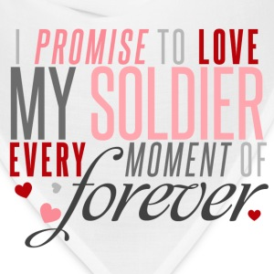 I Promise to Love my Soldier every Moment of Forever - Bandana