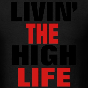 Living The High Life Hoodies - Men's T-Shirt